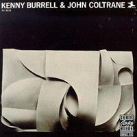 BURRELL KENNY & JOHN COLTRANE: KENNY BURRELL & JOHN COLTRANE