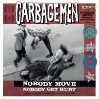 GARBAGEMEN: NOBODY MOVE NOBODY GET HURT LP