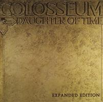 COLOSSEUM: DAUGHTER OF TIME-REMASTERED AND EXPANDED