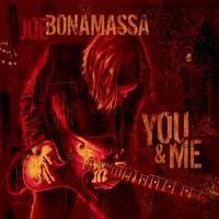 BONAMASSA JOE: YOU AND ME