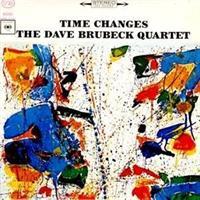 BRUBECK DAVE QUARTET: TIME CHANGES