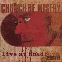 CHUCRH OF MISERY: LIVE AT ROADBURN 2009