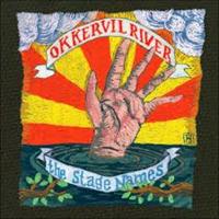 OKKERVIL RIVER: THE STAGE NAMES