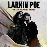 LARKIN POE: SELF MADE MAN LP
