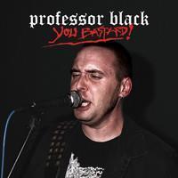 PROFESSOR BLACK: YOU BASTARD!-RED LP