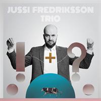 JUSSI FREDRIKSSON TRIO: !+? LP