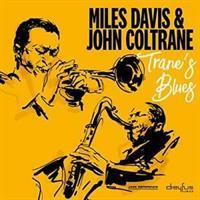DAVIS MILES & JOHN COLTRANE: TRANE'S BLUES