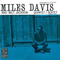 DAVIS MILES AND MILT JACKSON: QUINTET/SEXTET