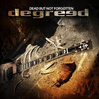 DEGREED: DEAD BUT NOT FORGOTTEN
