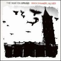 WAR ON DRUGS: WAGONWHEEL BLUES