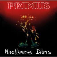 PRIMUS: MISCELLANEOUS DEBRIS LP