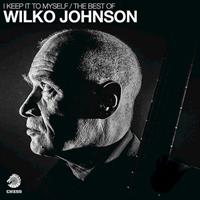 JOHNSON WILKO: I KEEP IT TO MYSELF-THE BEST OF 2CD