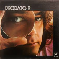 DEODATO: DEODATO 2 (ORIGINAL COLUMBIA JAZZ CLASSICS)
