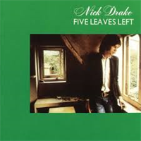 DRAKE NICK: FIVE LEAVES LEFT