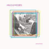MILO & MOSES: AMONG FRIENDS LP+CD