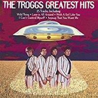 TROGGS: GREATEST HITS