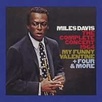 DAVIS MILES: THE COMPLETE CONCERT 1964-MY FUNNY VALENTINE+FOUR & MORE 2CD