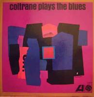 COLTRANE JOHN: COLTRANE PLAYS THE BLUES LP