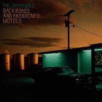 JAYHAWKS: BACK ROADS AND ABANDONED MOTELS LP