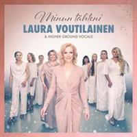 VOUTILAINEN LAURA & HIGHER GROUND VOCALS: MINUN TÄHTENI