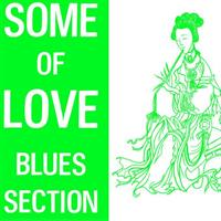 BLUES SECTION: SOME OF LOVE LP