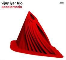 IYER VIJAY TRIO: ACCELERANDO LP (FG)