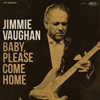 VAUGHAN JIMMIE: BABY, BLEASE COME HOME