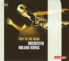 ORCHESTER ROLAND KOVAC: TRIP TO THE MARS (FG)