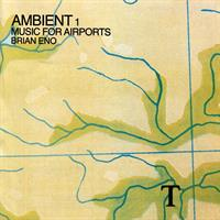 ENO BRIAN: AMBIENT 1/MUSIC FOR