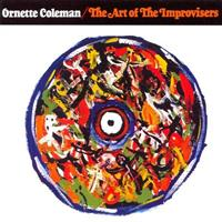 COLEMAN ORNETTE: THE ART OF THE IMPROVISERS