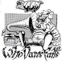 YUP: WHO DARES FARTS/WHLAP-ZAP NINJA LP