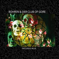 BOHREN & THE CLUB OF GORE: PATCHOULI BLUE 2LP