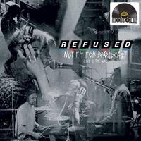 REFUSED: NOT FIT FOR BROADCASTING-LIVE AT THE BBC-CLEAR LP (RSD20)