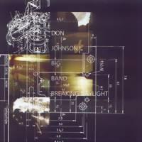 DON JOHNSON BIG BAND: BREAKING DAYLIGHT-KÄYTETTY CD