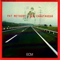 METHENY PAT: NEW CHAUTAUQUA (FG)