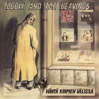 LEEVI AND THE LEAVINGS: HÄNTÄ KOIPIEN VÄLISSÄ LP