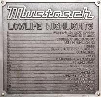 MUSTASCH: LOWLIFE HIGHLIGHTS