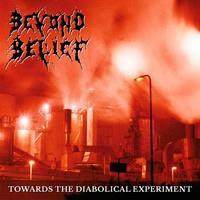 BEYOND BELIEF: TOWARDS THE DIABOLICAL EXPERIMENT LP