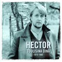 HECTOR: TUULISINA ÖINÄ 1975-1985 2CD