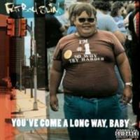 FATBOY SLIM: YOU'VE COME A LONG WAY BABY 2LP