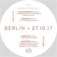 BOWMAN TRIO/JASKA LUKKARINEN TRIO/BLACK MOTOR: BERLIN 27.10.17 LP