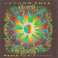 JETHRO TULL: ROOTS TO BRANCHES
