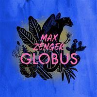 MAX ZENGER GLOBUS: MAX ZENGER GLOBUS