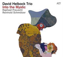 HELBOCK DAVID TRIO: INTO THE MYSTIC (FG)