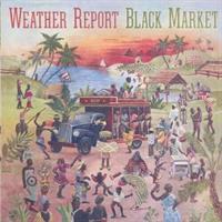 WEATHER REPORT: BLACK MARKET (REMASTERED)