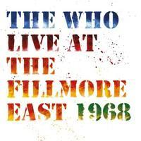 WHO: LIVE AT THE FILLMORE EAST-SATURDAY APRIL 6TH 1968 3LP