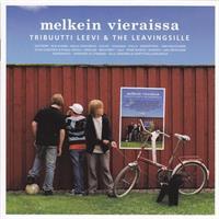 MELKEIN VIERAISSA-TRIBUUTTI LEEVI & THE LEAVINGSILLE-KÄYTETTY CD