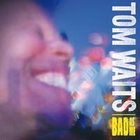 WAITS TOM: BAD AS ME LP