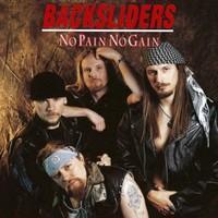 BACKSLIDERS: NO PAIN NO GAIN