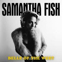 FISH SAMANTHA: BELLE OF THE WEST